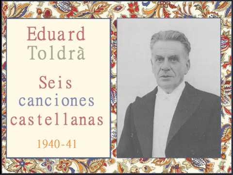"""Eduard Toldrà: VI. «Después que te conocí» de """"Seis canciones castellanas"""" (1940-41)"""