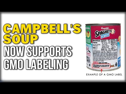 CAMPBELL'S SOUP NOW SUPPORTS GMO LABELING