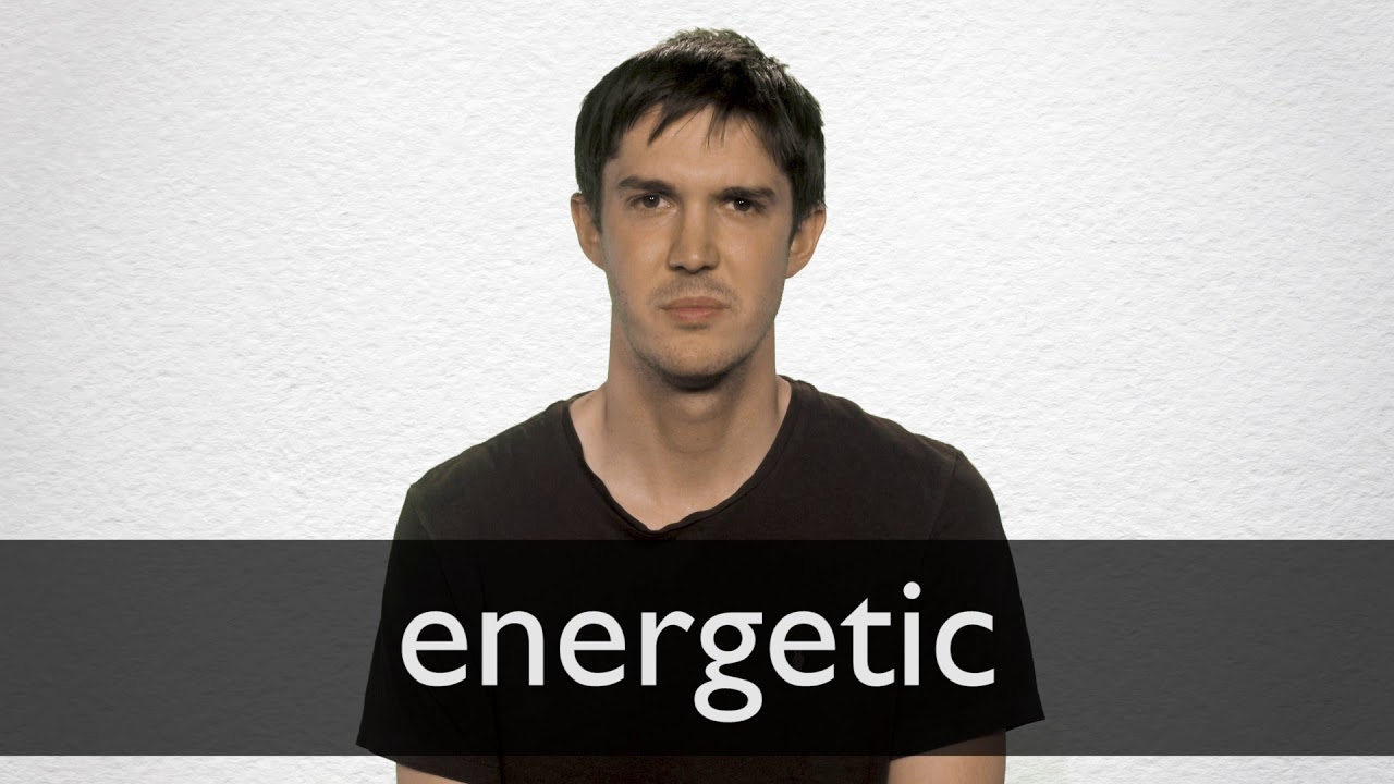 How to pronounce ENERGETIC in British English