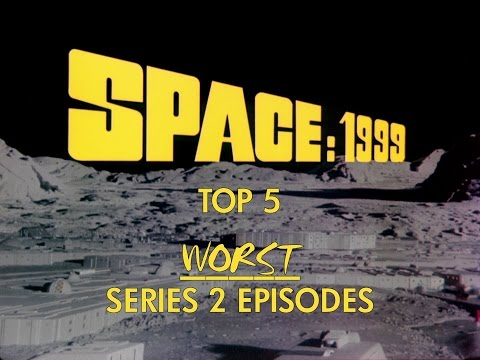 Space 1999  top 5 WORST series 2 episodes