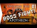 APOTHEON BOSS FIGHT #1 ► Ophion the Tyrant