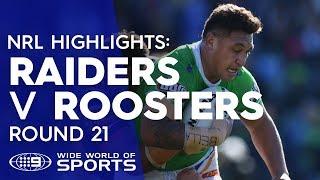 NRL Highlights: Canberra Raiders v Sydney Roosters - Round 21 | NRL on Nine