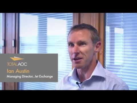 Ian Austin, Jet Exchange MD, on working with Total AOC