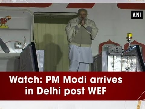 Watch: PM Modi arrives in Delhi post WEF - ANI News