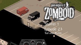 Tod und Teufel - Project Zomboid S01E21 [Let