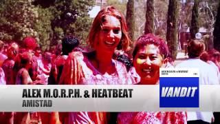 Alex M.O.R.P.H.  & Heatbeat - Amistad