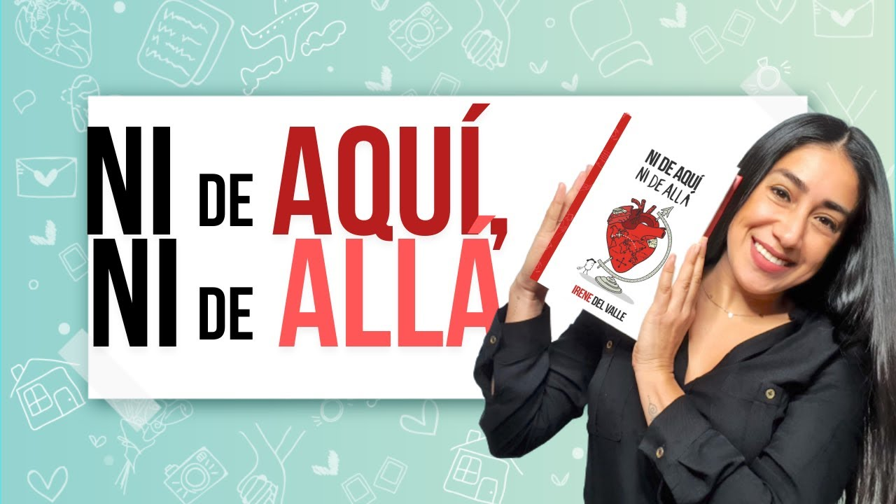 🌎NI DE AQUÍ, NI DE ALLÁ🌍:el LIBRO de AUTOAYUDA para MIGRANTES, PAREJAS Y FAMILIAS INTERNACIONALES.