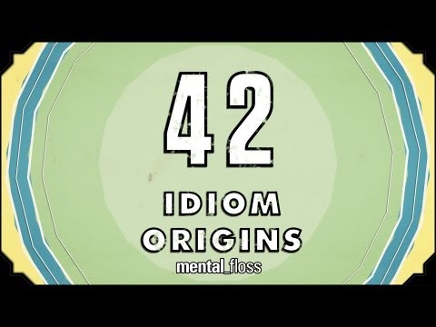 42 Idiom Origins  mental_floss on YouTube (Ep. 29)