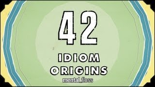 Repeat youtube video 42 Idiom Origins - mental_floss on YouTube (Ep. 29)