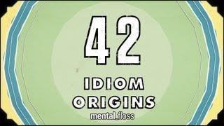 42 Idiom Origins  mental_floss on YouTube (Ep. 29)