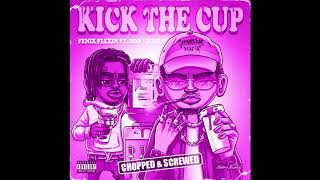 Fenix Flexin ft. Rob Vicious - Kick The Cup (Chopped & Screwed) by ZK$