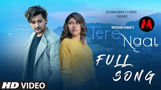 Tere Naal Official Song Full HD Video 2020 | Tulsi Kumar & Darshan Raval | Bhushan Kumar