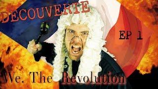 We the revolution - Ep 1 - Vive la révolution