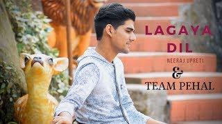 Lagaya Dil cover | Neeraj Upreti | Sajjad Ali