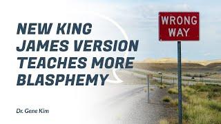 New King James Version Teaches More Blasphemy screenshot 4