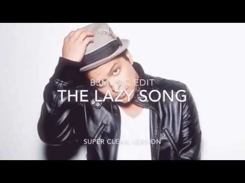 Bruno Mars - The Lazy Song (Super Clean)