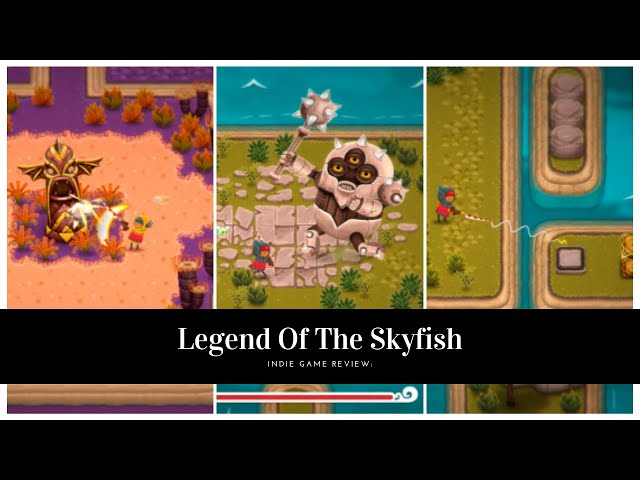 Indie Game Review: Legend of the Skyfish