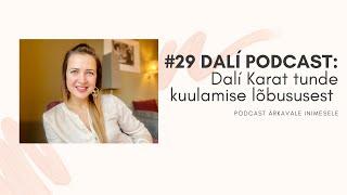 "#29 DALÍ PODCAST: Dalí Karat ""Universum mängib minuga mänge!"""
