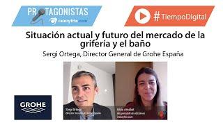 Grifería y baño ¿un sector con futuro tras la pandemia? Sergi Ortega, Director General de GROHE