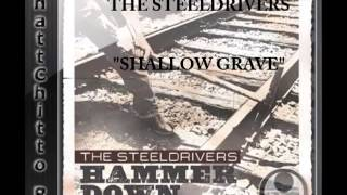 The Steeldrivers - Shallow Grave (HQ)