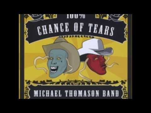 Michael Thomason Band - 100% Chance Of Tears