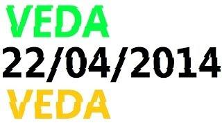 VEDA 22/04/2014
