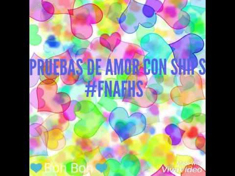 Pruebas de amor con ships #FNAFHS (Parte 1)