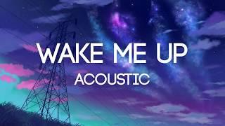 Video AVICII - Wake Me Up (Acoustic Version) - (Lyrics) | Tribute To Avicii download MP3, 3GP, MP4, WEBM, AVI, FLV Agustus 2018