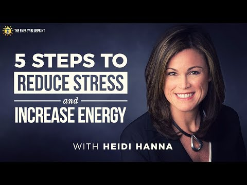 5 Steps To Reduce Stress and Increase Energy with Heidi Hanna