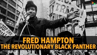 Fred hampton: the revolutionary black panther