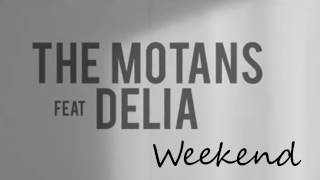 The Motans feat. Delia - Weekend (versuri)