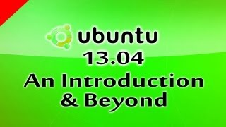 (Part 5) Ubuntu 13.04 Linux Based Free Operating System An Introduction