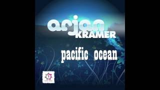 Arjan Kramer - Pacific Ocean (Club Mix) // HOUSE SEVEN //