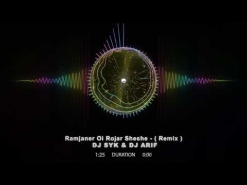 Ramjaner Oi Rojar Sheshe (Remix ) DJ SYK & DJ Arif