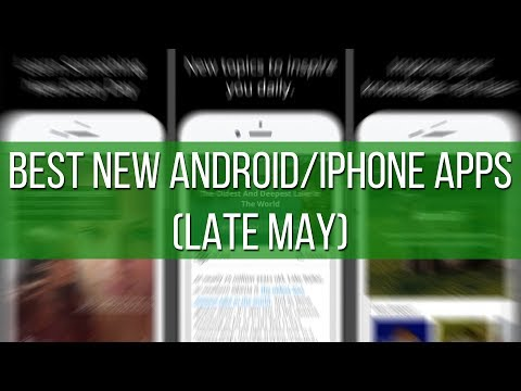 Best new Android and iPhone apps (late May)