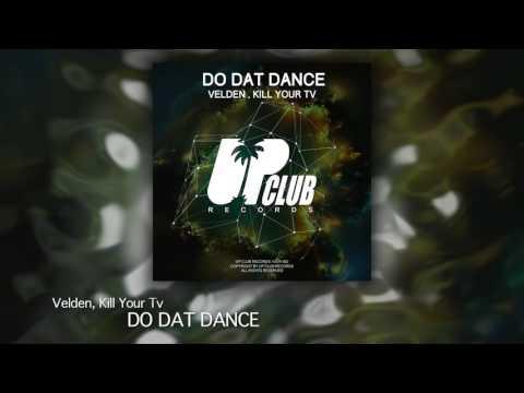 Velden, Kill Your Tv - Do Dat Dance (UP...