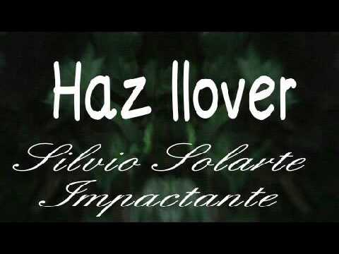 Haz llover - Silvio Solarte