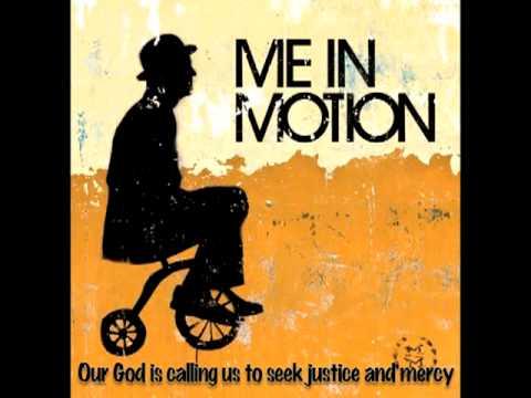 Me In Motion - Seek Justice, Love Mercy (Music & Lyrics)
