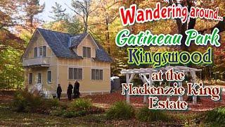 137 🍁 Wandering Around Gatineau Park 🍂 Kingswood at the Mackenzie King Estate