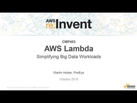 AWS re:Invent 2015 | (CMP403) AWS Lambda: Simplifying Big Data Workloads
