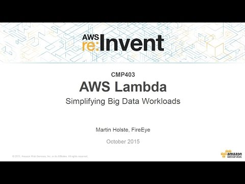 AWS re:Invent 2015 | (CMP403) AWS Lambda: Simplifying Big Data Workloads