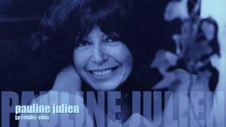 Pauline Julien / Le rendez-vous (Gilles Vigneault/Claude Léveillée)