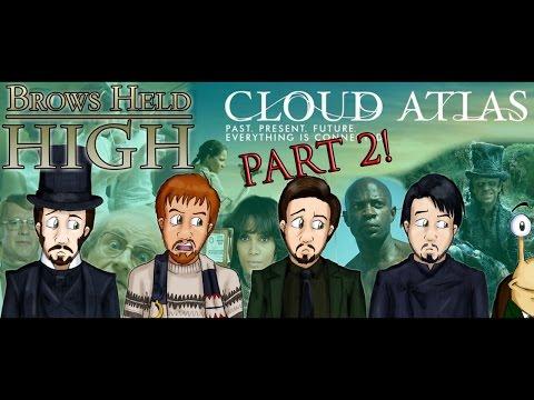 Cloud Atlas pt. 2 - Brows Held High