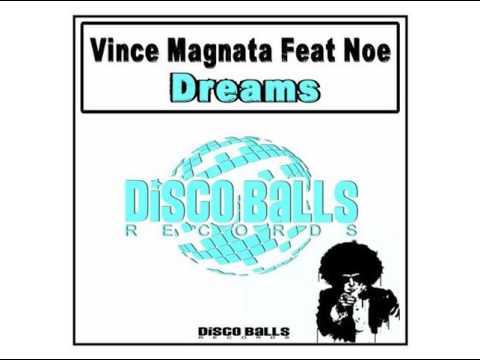 Noe, Vince Magnata - Dreams (Extended Mix) [Disco Balls Records]