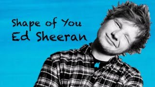 Ed Sheeran-Shape Of You Lyric