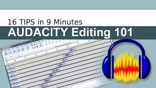 Audacity Editing for Beginners: 16 Tips in 9 Minutes