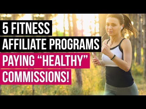 """5 Health, Wellness, Fitness Affiliate Programs That Pay """"Healthy"""" Commissions: Up to $2500/sale"""
