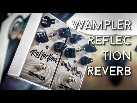 Wampler Reflection Reverb Review - The Lush Soundscape Machine
