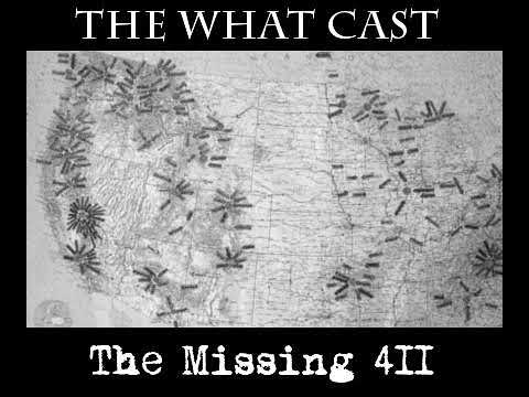 The What Cast #337 - The Missing 411