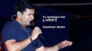 Best of KK    Tu Aashiqui Hai (तू आशिकी है)    Jhankaar Beats    Live
